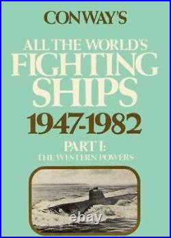 CONWAY'S FIGHTING SHIPS 1947-1982 PART 1 WESTERN POWERS NEW BOOK / Best Offer